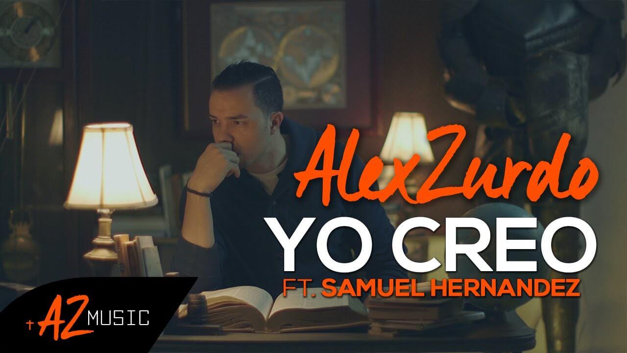 Yo Creo - Alex Zurdo - Video - Encabezado