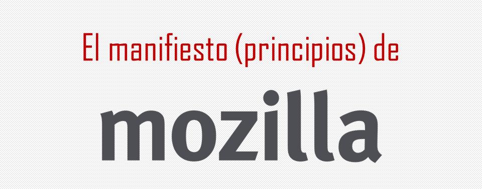 El manifiesto de Mozilla
